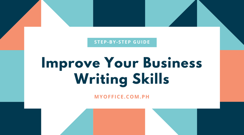 Improve Your Business Writing Skills (A Step-by-Step Guide)